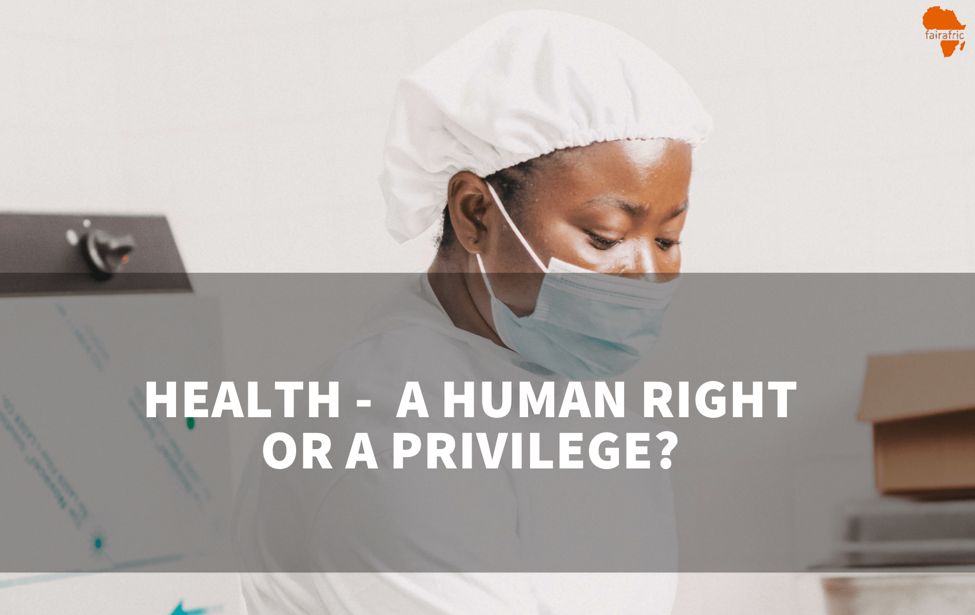 Health – A human right or a privilege?